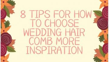 8 Tips for How to Wisely Choose Wedding Hair Comb